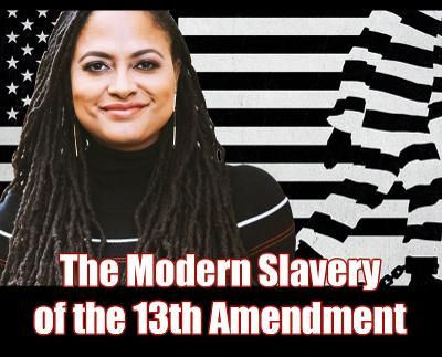 The Modern Slavery of the 13th Amendment